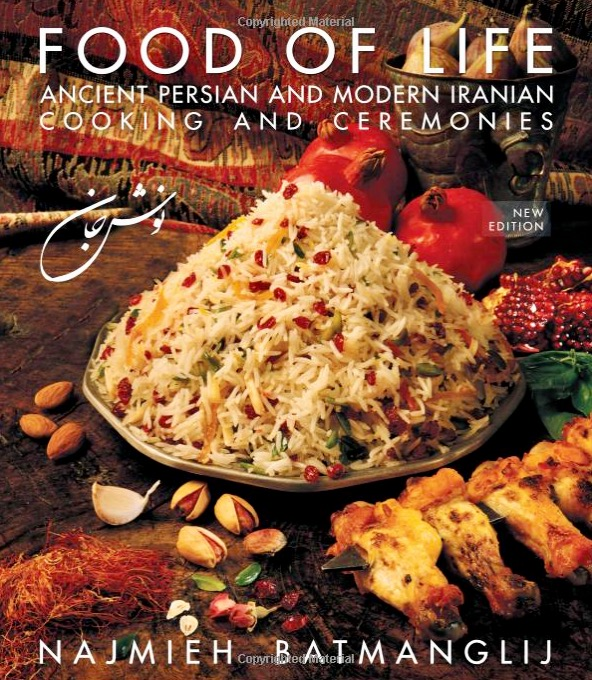 """New Food of Life: Ancient Persian and Modern Iranian Cooking and Ceremonies,"" by Najmieh Batmanglij"