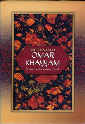 The Rubaiyat of Omar Khayyam, in Persian, English, French and German Hardcover – 2005 by Omar Khayyam (Author), Edward FitzGerald (Translator)