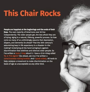 Author Ashton Applewhite is a great blogger too: ThisChairRocks.com