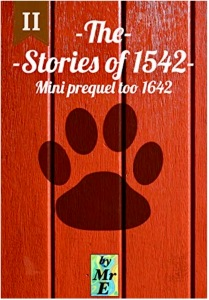 "Mr E's self-designed cover to his, ""The Stories of 1542: Mini prequel to 1642 (Stories of Trilogy Book 2)"""