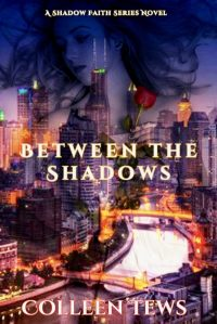 "Cover of ""Between the Shadows,"" by Colleen Tews."