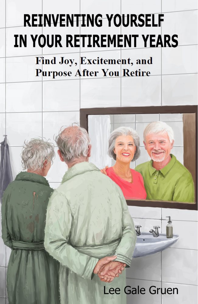 """Cover of """"Reinventing Yourself in Your Retirement Years,"""" by Lee Gale Gruen."""