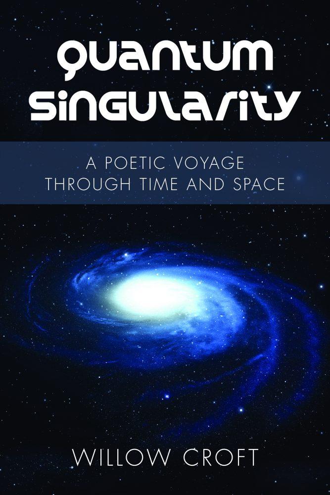 "Willow Croft's book of poetry, ""Quantum Singularity."""