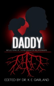 """Cover of """"Daddy: Reflections of Father-Daughter Relationships"""" by Dr. K E Garland."""