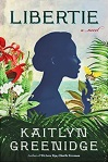 """Cover of the novel, """"Libertie,"""" by Kaitlyn Greenwood."""